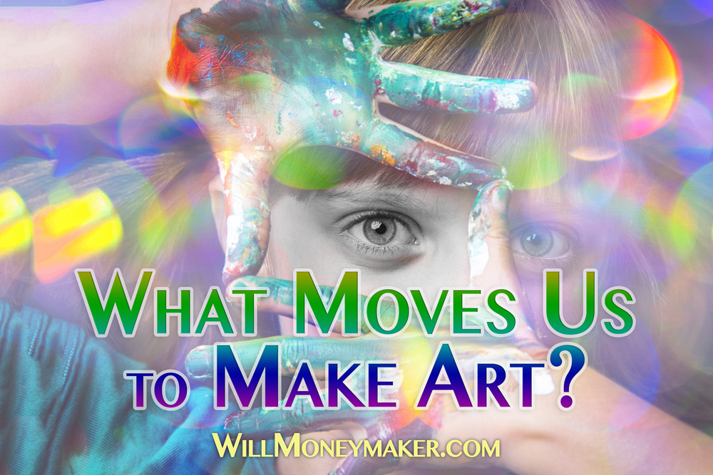 What Moves Us to Make Art?